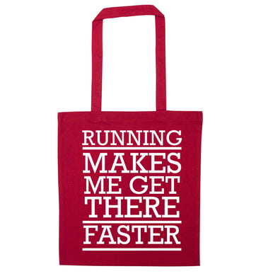 Running makes me get there faster red tote bag