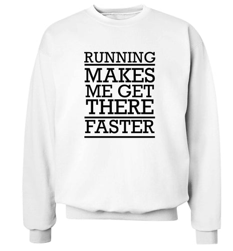 Running makes me get there faster adult's unisex white sweater 2XL