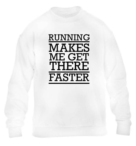 Running makes me get there faster children's white sweater 12-13 Years
