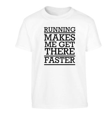 Running makes me get there faster Children's white Tshirt 12-13 Years
