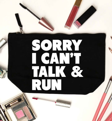 Sorry I can't talk and run black makeup bag