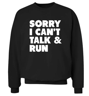 Sorry I can't talk and run adult's unisex black sweater 2XL