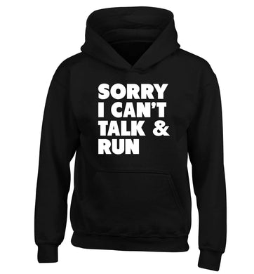 Sorry I can't talk and run children's black hoodie 12-13 Years