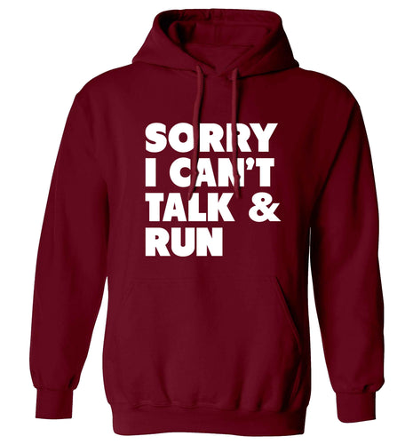 Sorry I can't talk and run adults unisex maroon hoodie 2XL