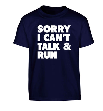 Sorry I can't talk and run Children's navy Tshirt 12-13 Years