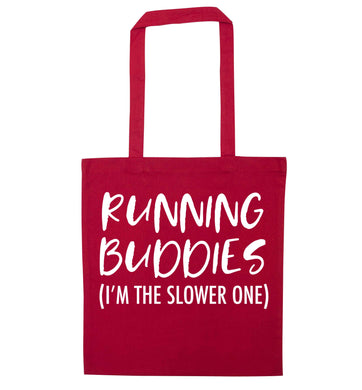 Running buddies (I'm the slower one) red tote bag
