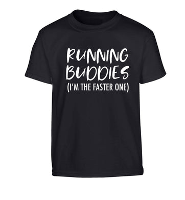 Running buddies (I'm the faster one) Children's black Tshirt 12-13 Years