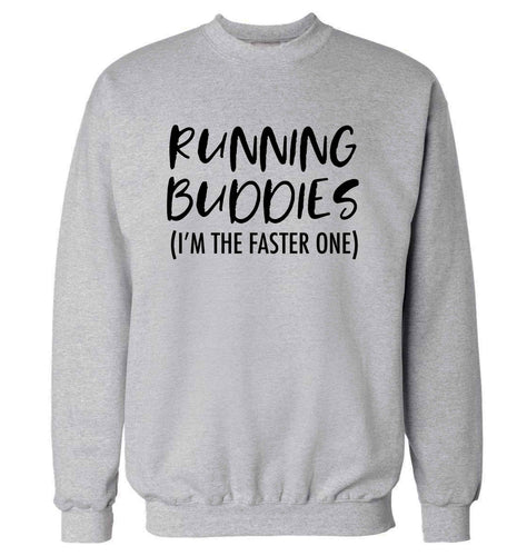 Running buddies (I'm the faster one) adult's unisex grey sweater 2XL