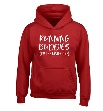 Running buddies (I'm the faster one) children's red hoodie 12-13 Years