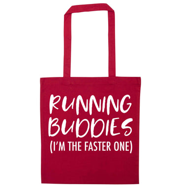 Running buddies (I'm the faster one) red tote bag
