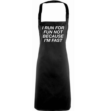 I run for fun not because I'm fast adults black apron
