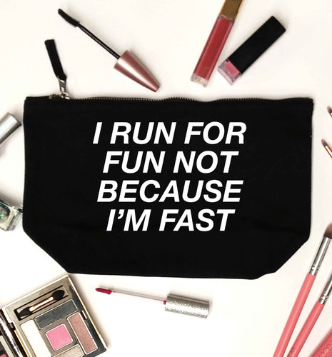 I run for fun not because I'm fast black makeup bag