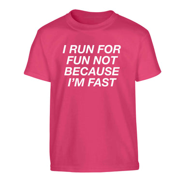 I run for fun not because I'm fast Children's pink Tshirt 12-13 Years