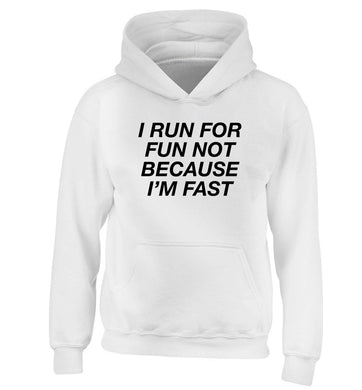 I run for fun not because I'm fast children's white hoodie 12-13 Years