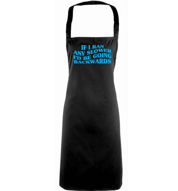 If I ran any slower I'd be going backwards adults black apron
