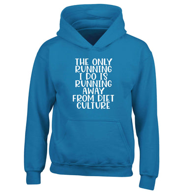 The only running I do is running away from diet culture children's blue hoodie 12-13 Years