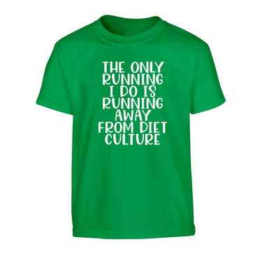 The only running I do is running away from diet culture Children's green Tshirt 12-13 Years