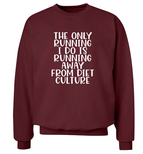 The only running I do is running away from diet culture adult's unisex maroon sweater 2XL