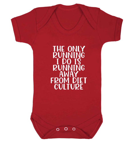 The only running I do is running away from diet culture baby vest red 18-24 months
