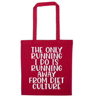 The only running I do is running away from diet culture red tote bag