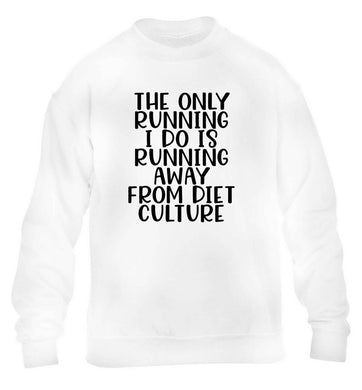 The only running I do is running away from diet culture children's white sweater 12-13 Years