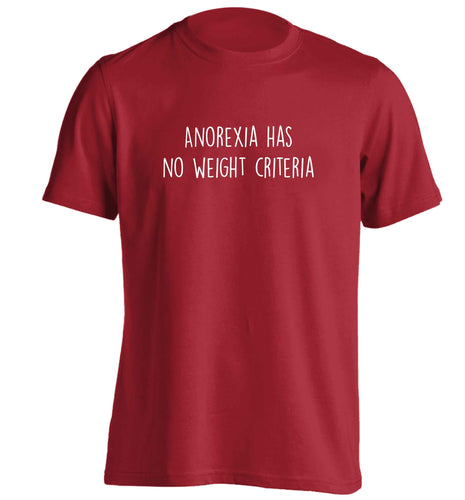 Anorexia has no weight criteria adults unisex red Tshirt 2XL