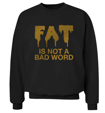 Fat is not a bad word adult's unisex black sweater 2XL