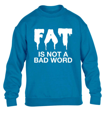 Fat is not a bad word children's blue sweater 12-13 Years