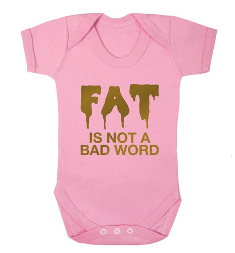Fat is not a bad word baby vest pale pink 18-24 months