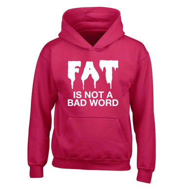 Fat is not a bad word children's pink hoodie 12-13 Years
