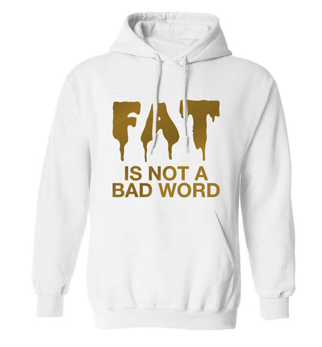 Fat is not a bad word adults unisex white hoodie 2XL