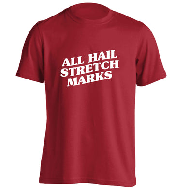 All hail stretch marks adults unisex red Tshirt 2XL