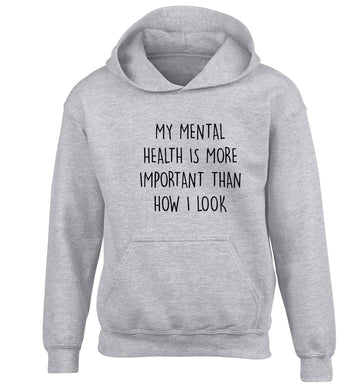 My mental health is more importnat than how I look children's grey hoodie 12-13 Years