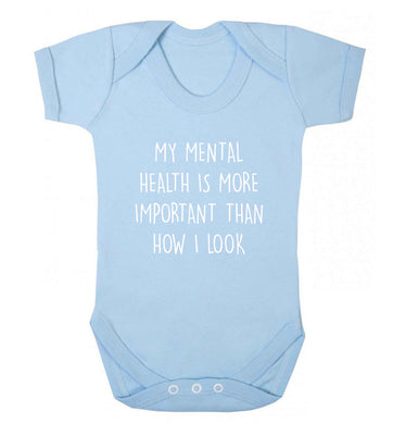 My mental health is more importnat than how I look baby vest pale blue 18-24 months