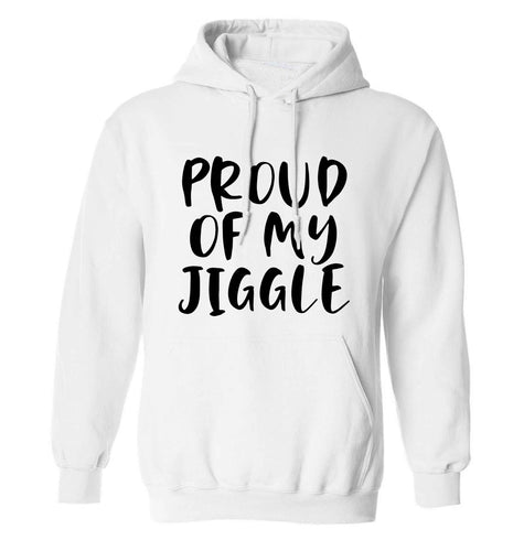 Proud of my jiggle adults unisex white hoodie 2XL