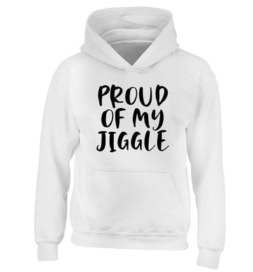 Proud of my jiggle children's white hoodie 12-13 Years