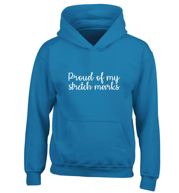 Proud of my stretch marks children's blue hoodie 12-13 Years