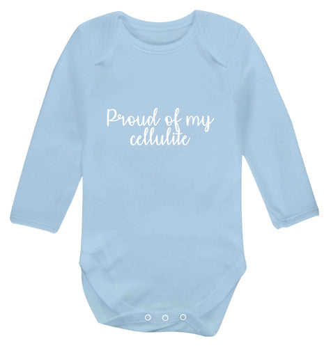 Proud of my cellulite baby vest long sleeved pale blue 6-12 months