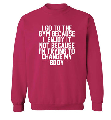 I go to the gym because I enjoy it not because I'm trying to change my body adult's unisex pink sweater 2XL