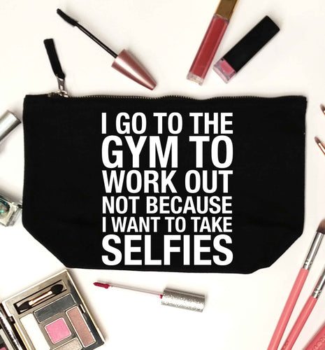 I go to the gym to workout not to take selfies black makeup bag