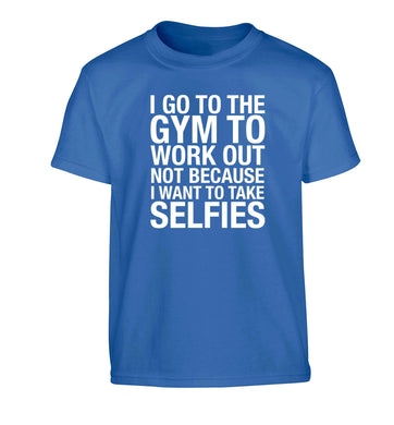 I go to the gym to workout not to take selfies Children's blue Tshirt 12-13 Years
