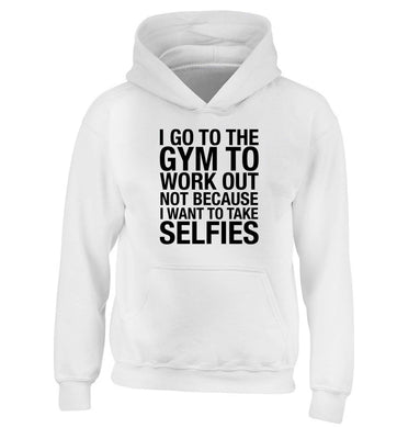 I go to the gym to workout not to take selfies children's white hoodie 12-13 Years