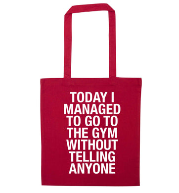 Today I managed to go to the gym without telling anyone red tote bag