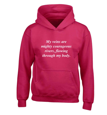 My veins are mighty courageous rivers, flowing through my body children's pink hoodie 12-13 Years