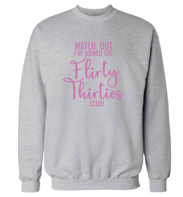 Watch out I've joined the flirty thirties club adult's unisex grey sweater 2XL