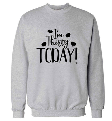 I'm thirty today! adult's unisex grey sweater 2XL