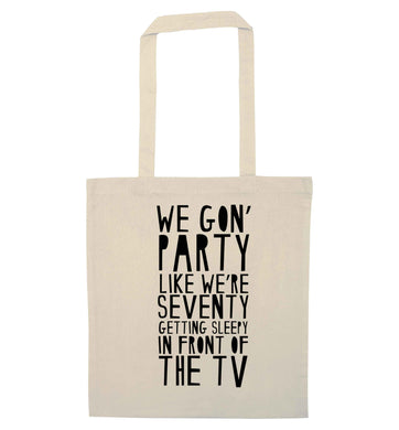 We gon' party like we're seventy getting sleepy in front of the TV natural tote bag