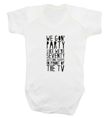 We gon' party like we're seventy getting sleepy in front of the TV baby vest white 18-24 months
