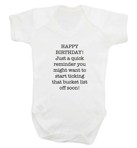 Happy birthday, just a quick reminder you might want to start ticking that bucket list off soon baby vest white 18-24 months