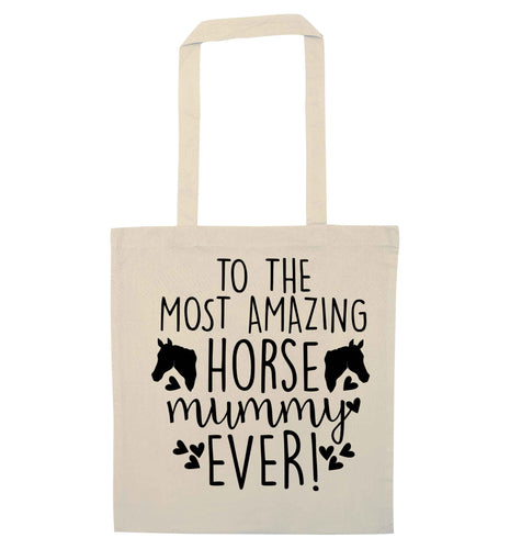 To the most amazing horse mummy ever! natural tote bag